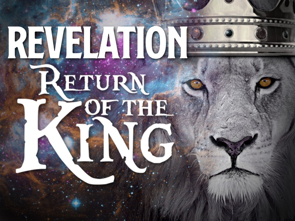 Revelation: Return of the King